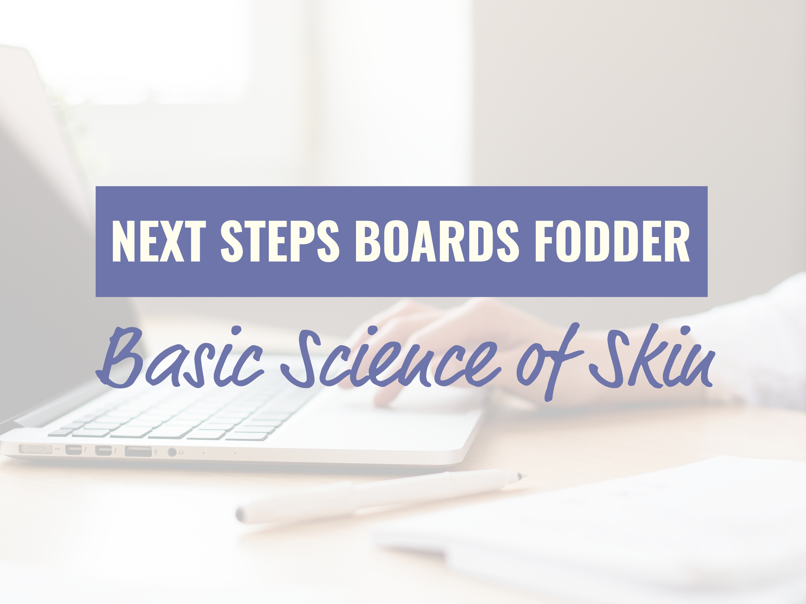 Basic Science of Skin _ Boards Fodder