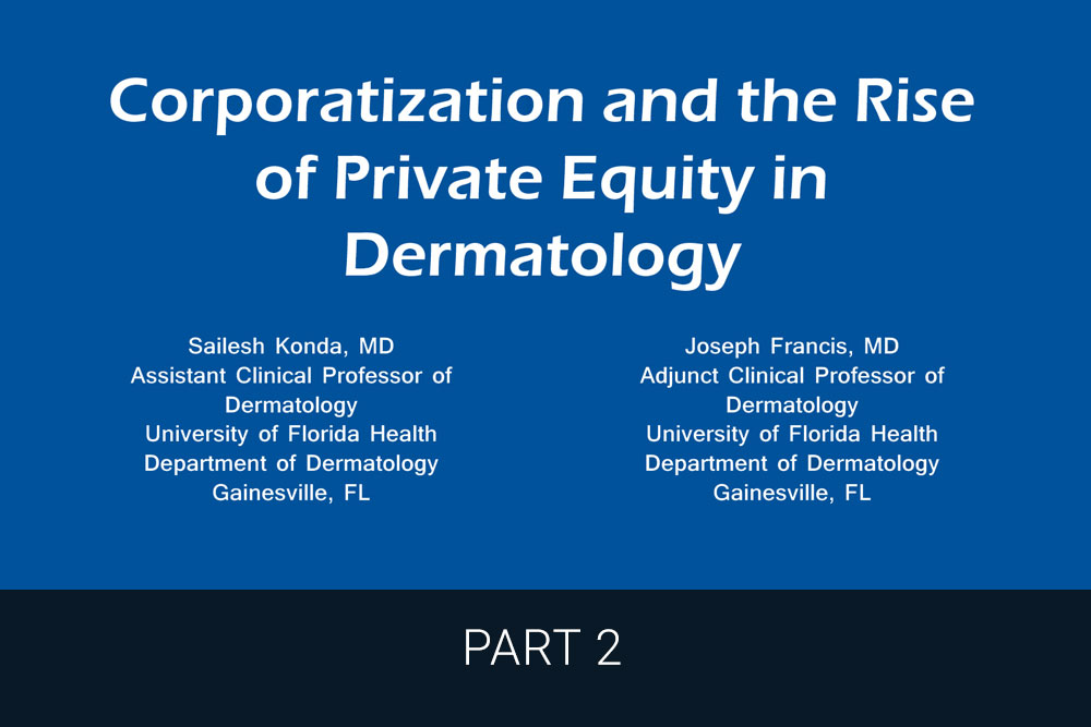 Private Equity in Dermatology SanovaWorks JAAD Sailesh Konda