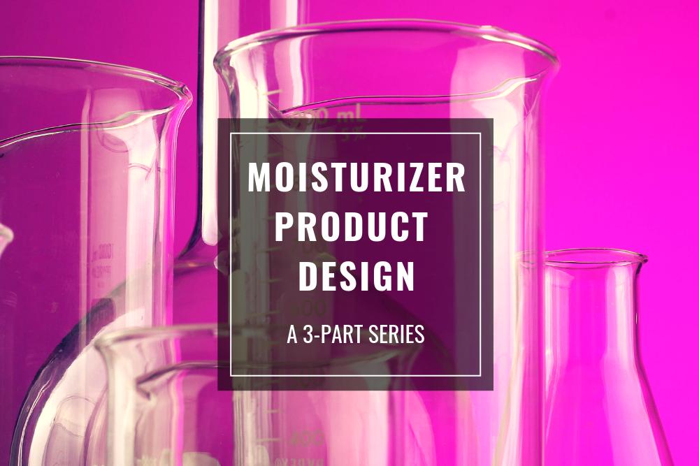 Designing Moisturizers