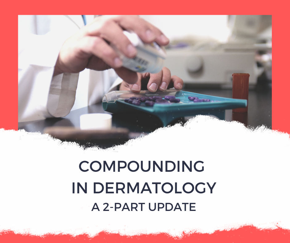 Compounding in Dermatology Update