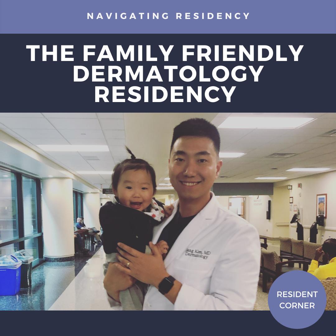family friendly dermatology residency