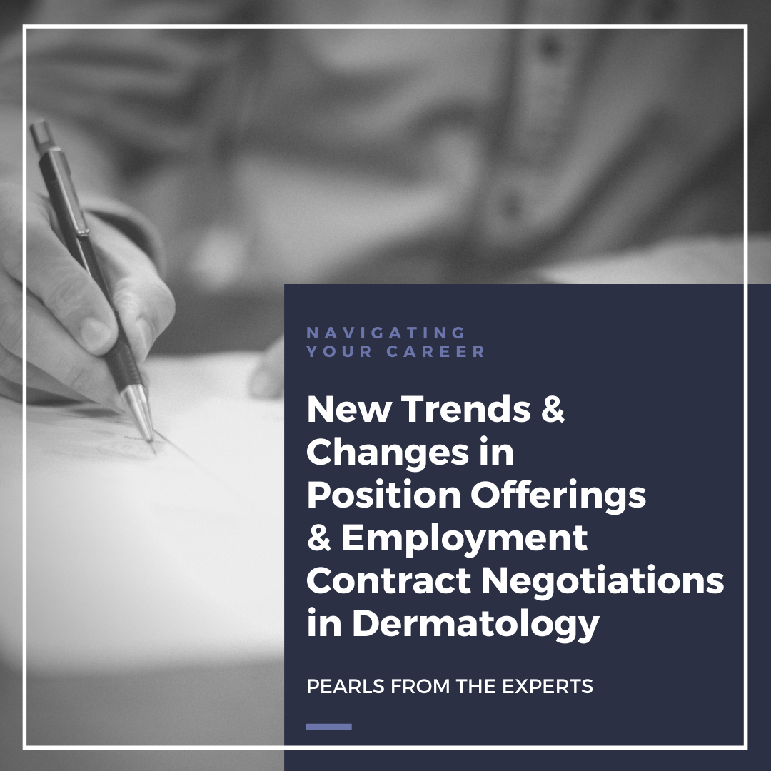 Dermatology job market and contract negotiations