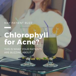 Chlorophyll for Acne?
