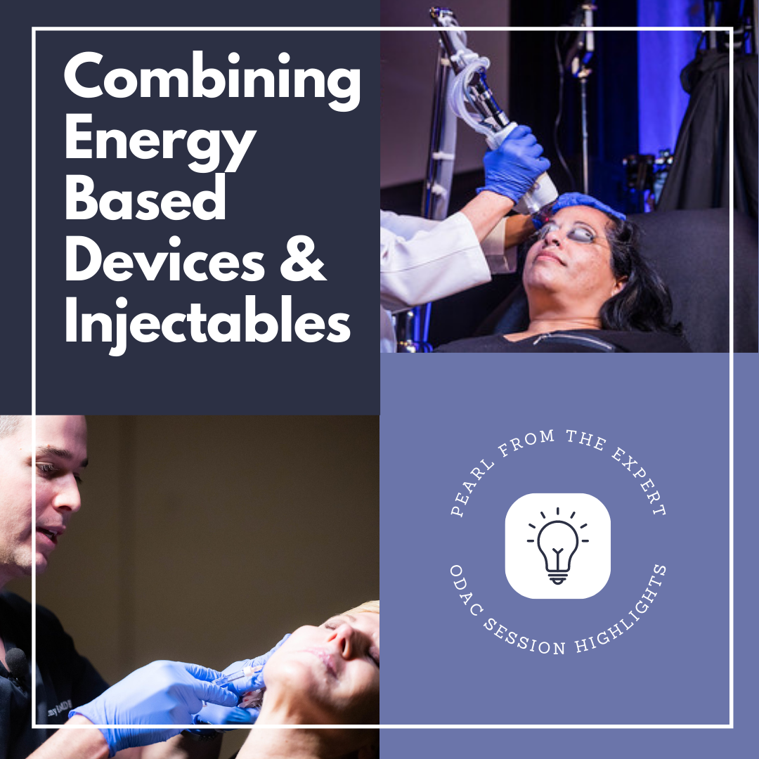 ENERGY-BASED DEVICES & INJECTABLES